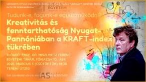 Tudunk-e, fogunk-e együttműködni? Kreativitás és fenntarthatóság Nyugat-Pannóniában a KRAFT-index tükrében (Kutatói szeminárium 2.) 2020.03.05.
